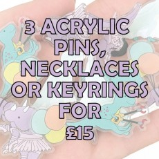 3 acrylic pins/necklaces/badges for £15