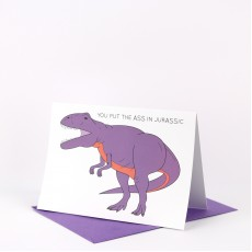 You put the Ass in Jurassic Greeting Card
